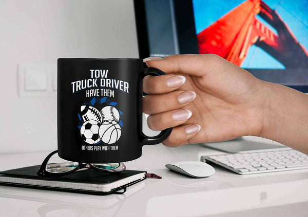 Tow Truck Driver Have Them Others Play With Them Practical Funny Black 11oz Mug-NeatFind.net