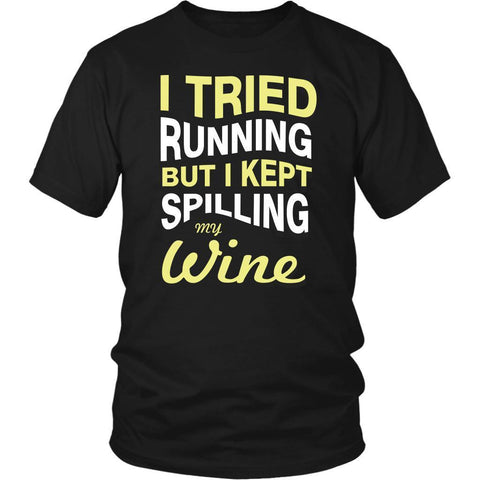 Tried Running But I Kept Spilling My White Wine Snob Funny Novelty Gifts TShirts-NeatFind.net