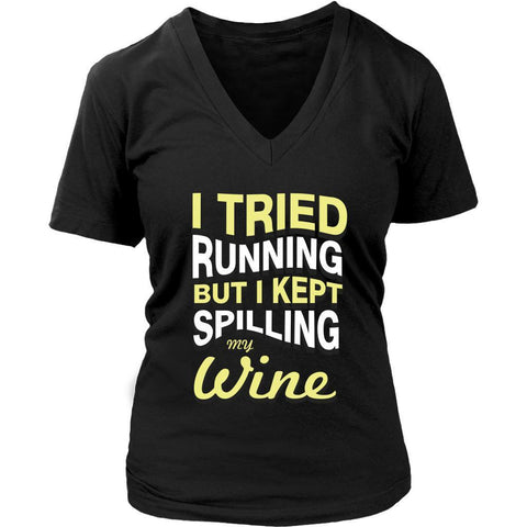 Tried Running But Kept Spilling My White Wine Snob Funny Gift Ideas VNeck TShirt-NeatFind.net