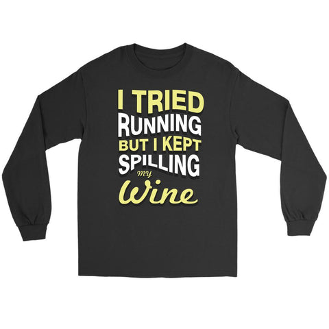 Tried Running But Kept Spilling My White Wine Snob Funny Unique Gift Long Sleeve-NeatFind.net