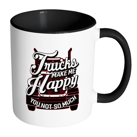 Trucks Make Me Happy You Not So Much Practical Funny Gifts Trucker 7Colors Mug-NeatFind.net