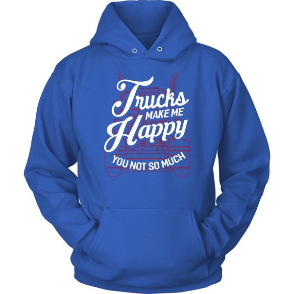 Trucks Make Me Happy You Not So Much Practical Funny Trucker Gifts Unisex Hoodie-NeatFind.net