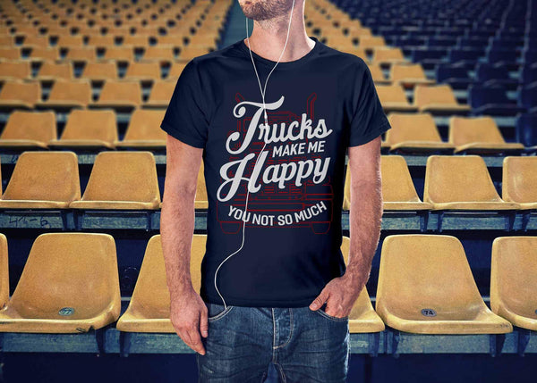 Trucks Make Me Happy You Not So Much Practical Funny Trucker Gifts Unisex TShirt-NeatFind.net