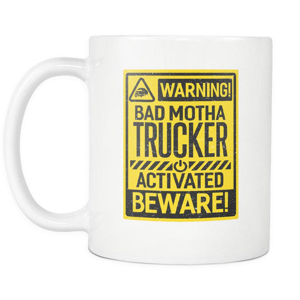 Warning! Bad Motha Trucker Activated Beware! Funny Gifts Truck Driver White Mug-NeatFind.net