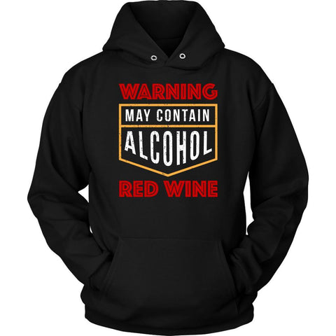 Warning May Contain Alcohol Red Wine Snob Unique Funny Novelty Gift Idea Hoodies-NeatFind.net