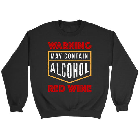 Warning May Contain Alcohol Red Wine Snob Unique Funny Novelty Gift Idea Sweater-NeatFind.net