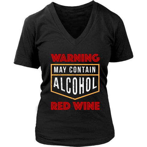 Warning May Contain Alcohol Red Wine Snob Unique Funny Novelty Gift VNeck TShirt-NeatFind.net
