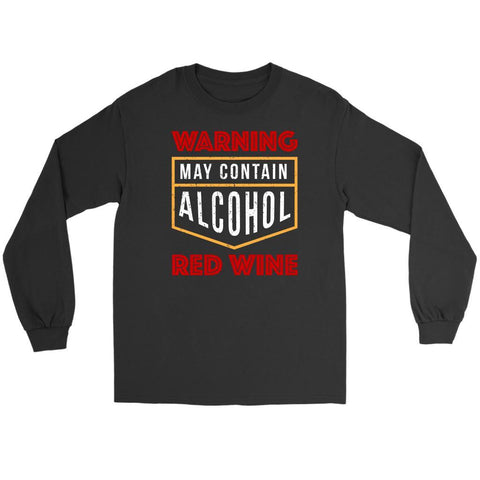 Warning May Contain Alcohol Red Wine Snob Unique Funny Novelty Gifts Long Sleeve-NeatFind.net