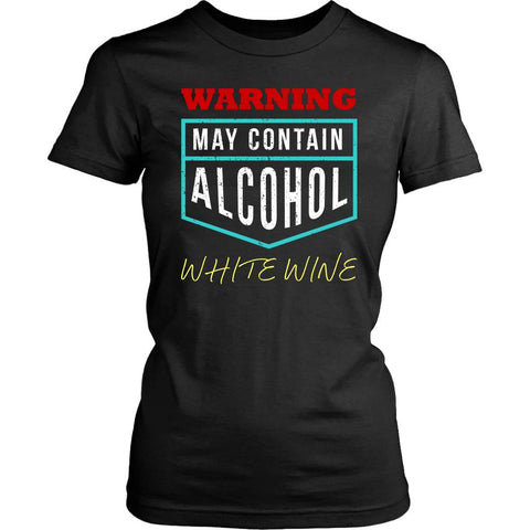Warning May Contain Alcohol White Wine Snob Funny Novelty Gift Idea Women TShirt-NeatFind.net