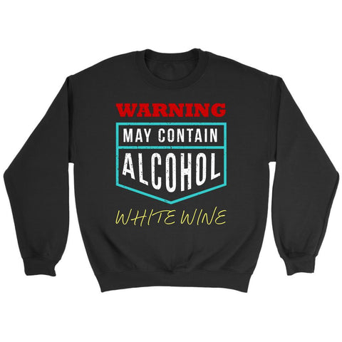Warning May Contain Alcohol White Wine Snob Unique Funny Novelty Gifts Sweater-NeatFind.net