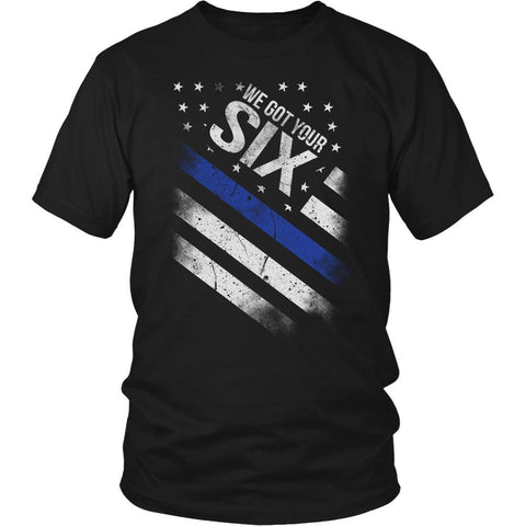We Got Your Six Thin Blue Line Blue Lives Matter Unisex T-Shirt/Long Sleeve/Hoodie-NeatFind.net
