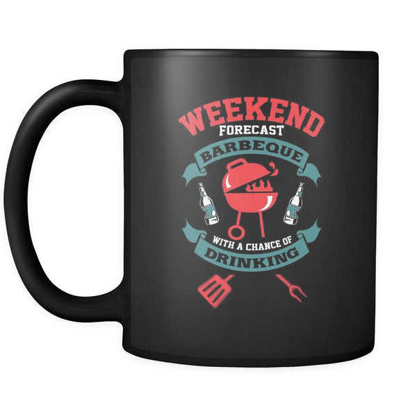 Weekend Forecast Barbeque With A Chance Of Drinking BBQ Funny Gifts Black Mug-NeatFind.net