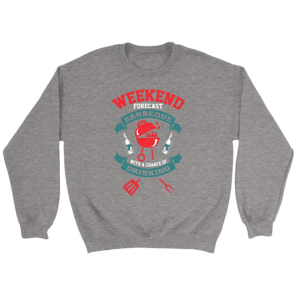 Weekend Forecast Barbeque With A Chance Of Drinking BBQ Funny Gifts Gag Sweater-NeatFind.net