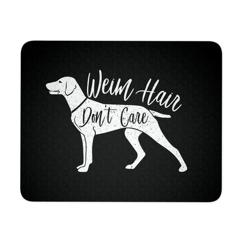 Weim Hair Dont Care Cute Weimaraner Funny Dog Lovers Unique Gift Idea Mouse Pad-NeatFind.net