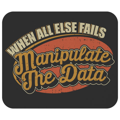 When All Else Fails Manipulate Data Funny Public Accountant CPA Gifts Mouse Pad-NeatFind.net