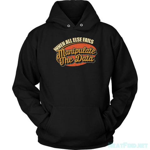When All Else Fails Manipulate The Data Cool Funny Gift Gag CPA Hoodie-NeatFind.net