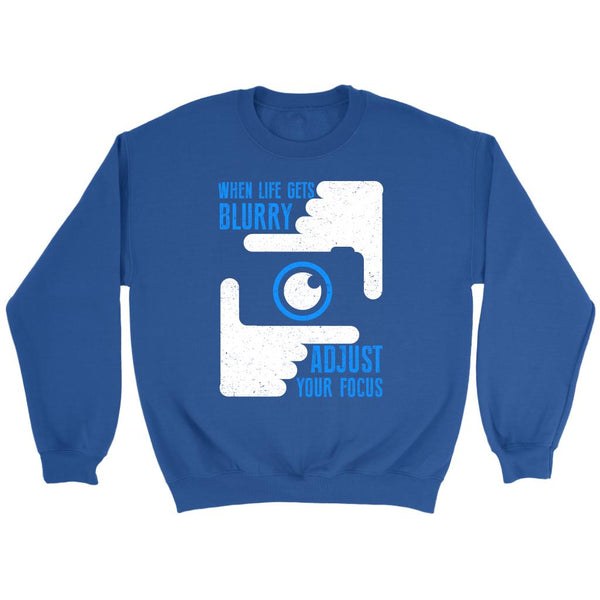 When Life Gets Blurry Adjust Your Focus Awesome Photographer Gifts Ideas Sweater-NeatFind.net