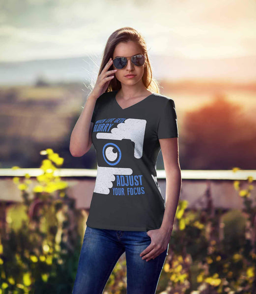 When Life Gets Blurry Adjust Your Focus Awesome Photographer Gifts VNeck TShirt-NeatFind.net