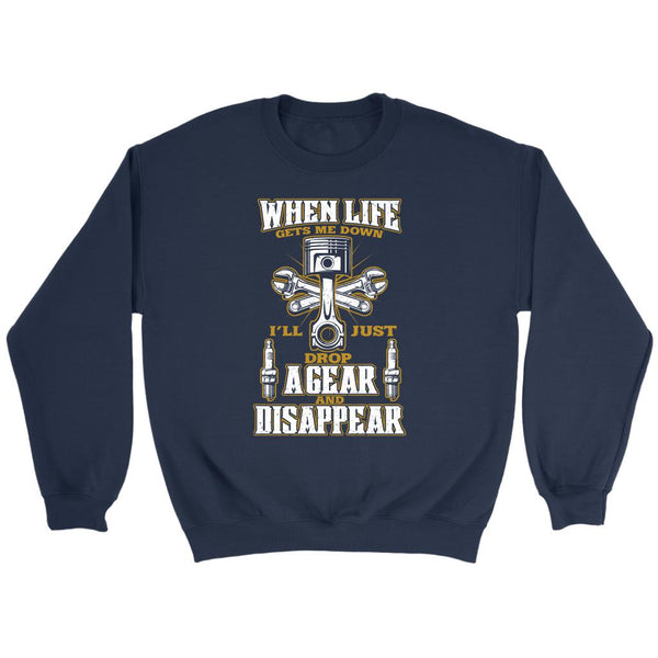 When Life Gets Me Down Ill Just Drop Agear And Disappear Funny Auto Gift Sweater-NeatFind.net