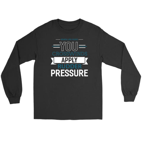 When Life Gives You Crosswind Apply Rudder Pressure Funny Pilot Gift Long Sleeve-NeatFind.net