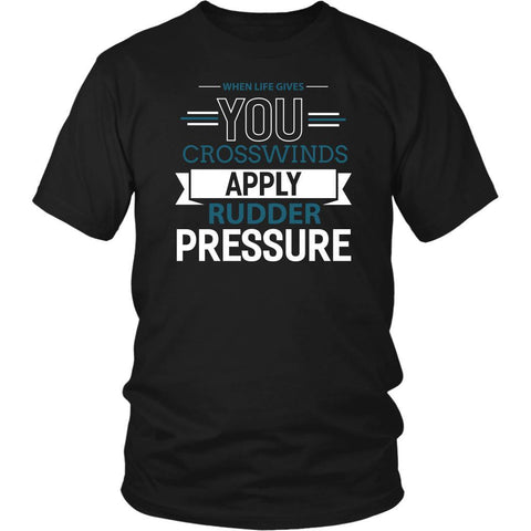 When Life Gives You Crosswinds Apply Rudder Pressure Aviation Gift Funny TShirt-NeatFind.net