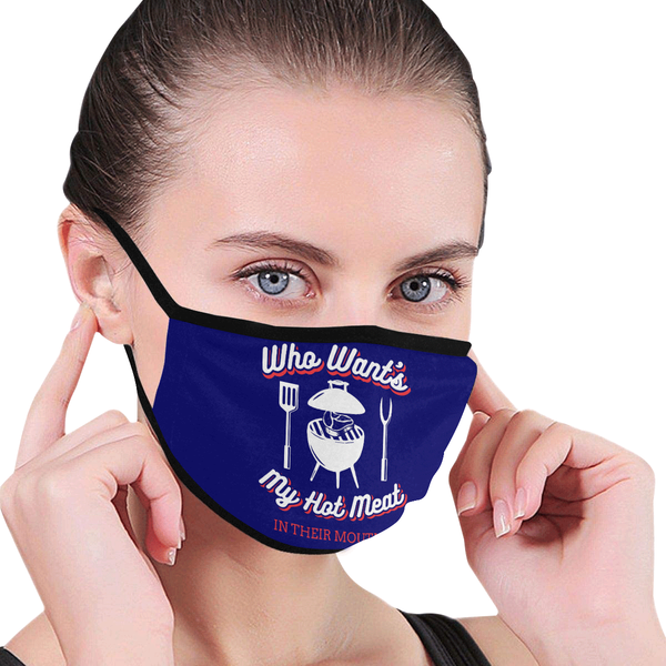 Who Wants My Hot Meat In Their Mouth BBQ Washable Reusable Cloth Face Mask-NeatFind.net