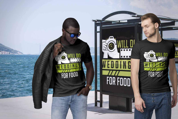 Will Do Weddings For Food Cool Photography Funny Photographer Gifts Idea TShirt-NeatFind.net