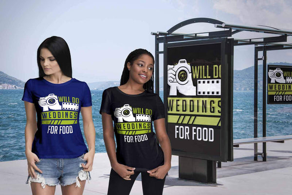 Will Do Weddings For Food Cool Photography Funny Photographer Gifts Women TShirt-NeatFind.net