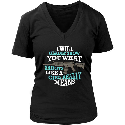 Will Gladly Show You What Shoot Like Girl Really Mean Funny Soldier VNeck TShirt-NeatFind.net