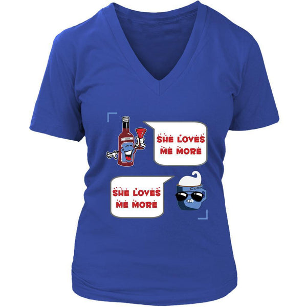 Wine VS Coffee Said She Loves Me More Funny Humor Quirky Cool Gift Women VNeck-NeatFind.net