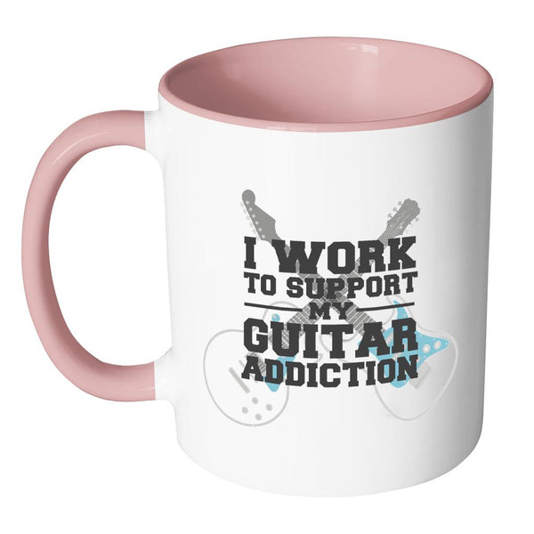 Work To Support My Guitar Addiction Cool Funny Awesome Unique Guitarist 11oz Accent Coffee Mug-NeatFind.net
