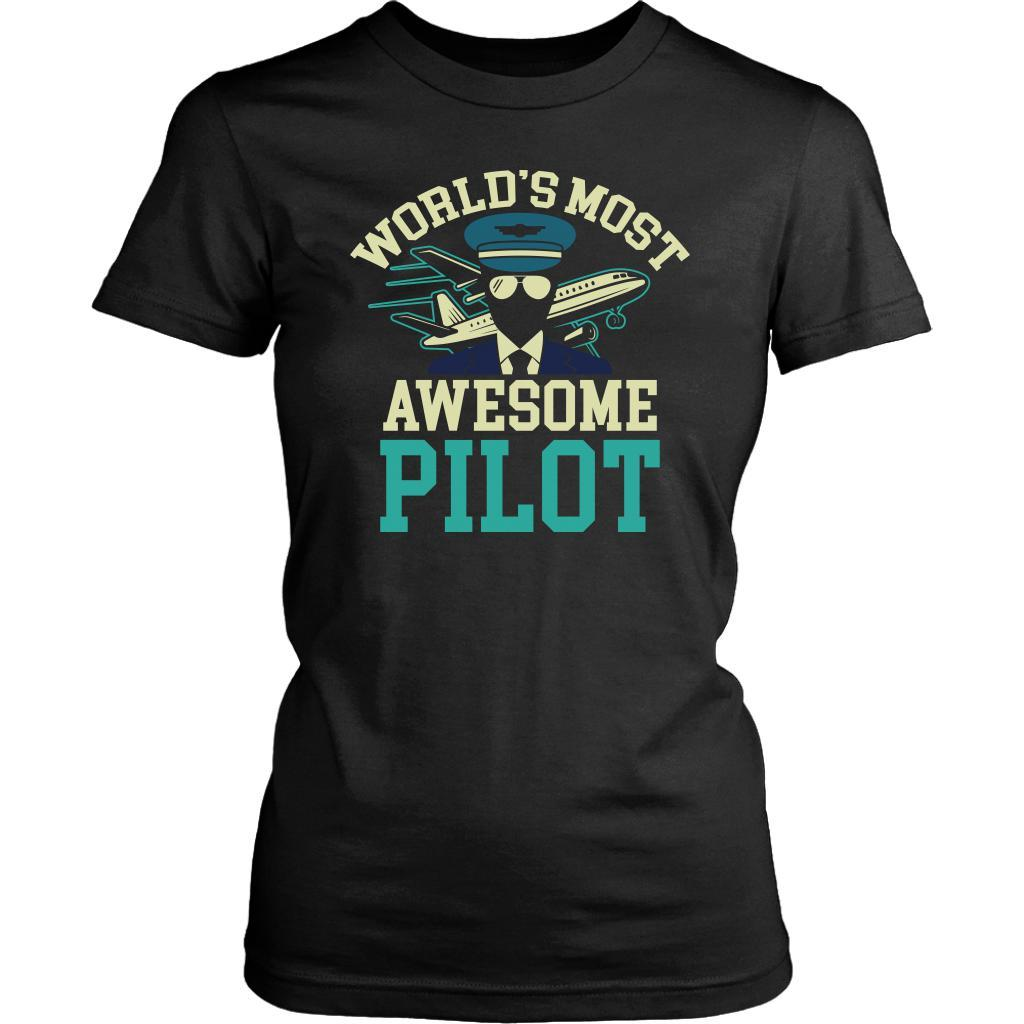 Worlds Most Awesome Pilot Humor Unique Aviation Funny Gift Idea Women TShirt-NeatFind.net