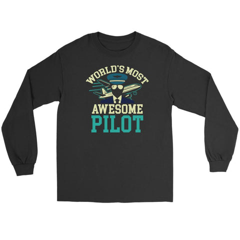 Worlds Most Awesome Pilot Humor Unique Aviation Gifts Funny Gift Idea Long Sleeve-NeatFind.net