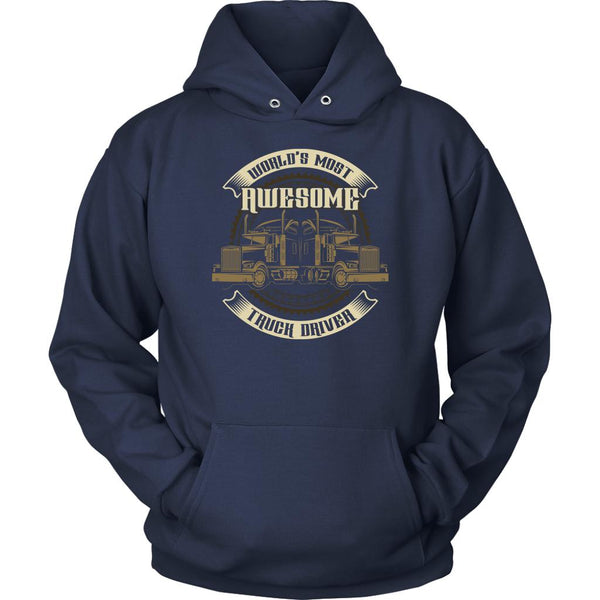 World's Most Awesome Truck Driver Practical Funny Truckers Gifts Unisex Hoodie-NeatFind.net