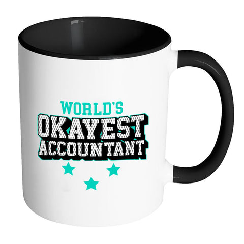 Worlds Okayest Accountant Cool Unique Funny Gag CPA Gift 7 Colors Mug-NeatFind.net