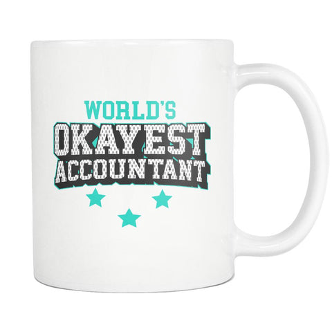 Worlds Okayest Accountant Cool Unique Funny Gag CPA Gift White 11oz Mug-NeatFind.net