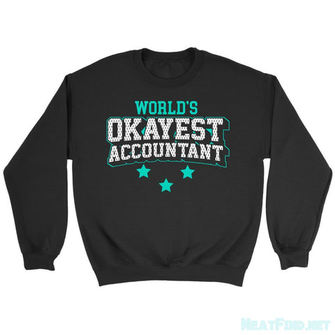 World's Okayest Accountant Cool Unique Funny Gag CPA Unisex Sweatshirt-NeatFind.net