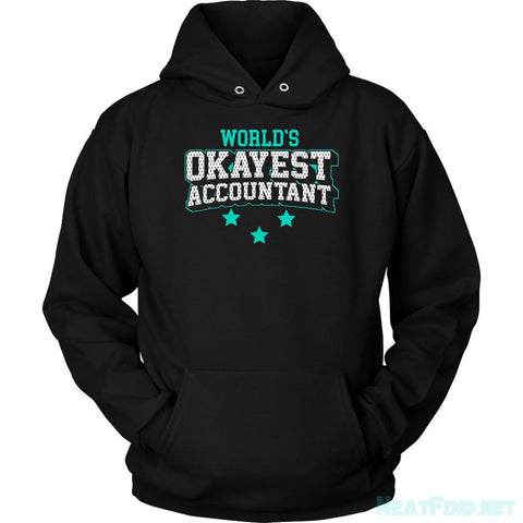 Worlds Okayest Accountant Cool Unique Funny Gift Gag CPA Unisex Hoodie-NeatFind.net