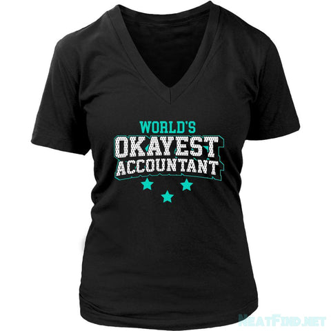 Worlds Okayest Accountant Cool Unique Funny Gift Gag CPA Women V-Neck-NeatFind.net