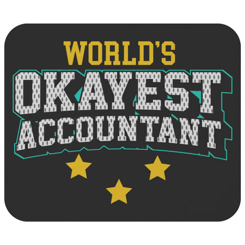 World's Okayest Accountant Funny Certified Public Accounting CPA Gift Mouse Pad-NeatFind.net
