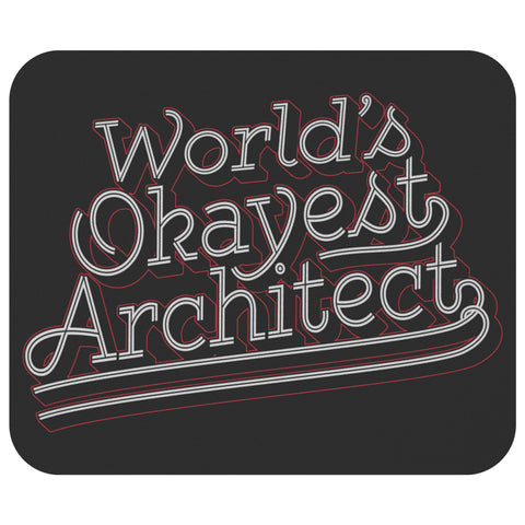 Worlds Okayest Architect Cool Unique Funny Architecture Student Gifts Mouse Pad-NeatFind.net