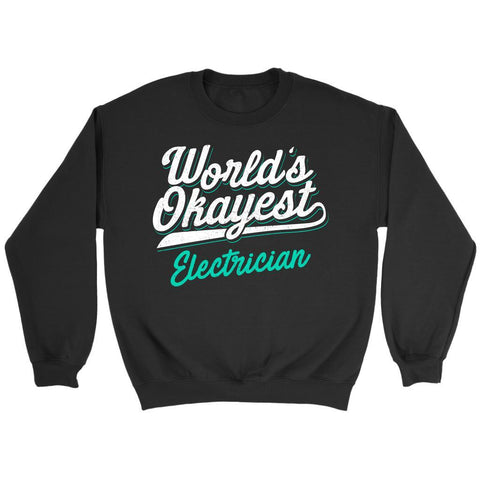 Worlds Okayest Electrician Awesome Cool Humor Funny Lineman Gift Ideas Sweater-NeatFind.net
