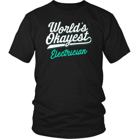 Worlds Okayest Electrician Awesome Cool Humor Funny Lineman Gift Ideas TShirt-NeatFind.net