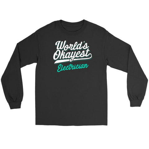 Worlds Okayest Electrician Awesome Humor Funny Lineman Gift Ideas Long Sleeve-NeatFind.net