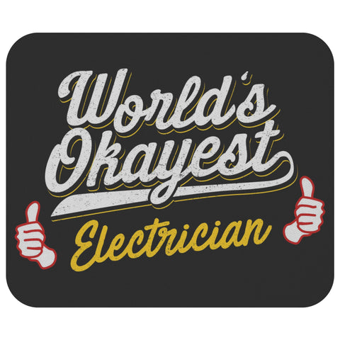 Worlds Okayest Electrician Unique Funny Lineman Contractor Gift Ideas Mouse Pad-NeatFind.net