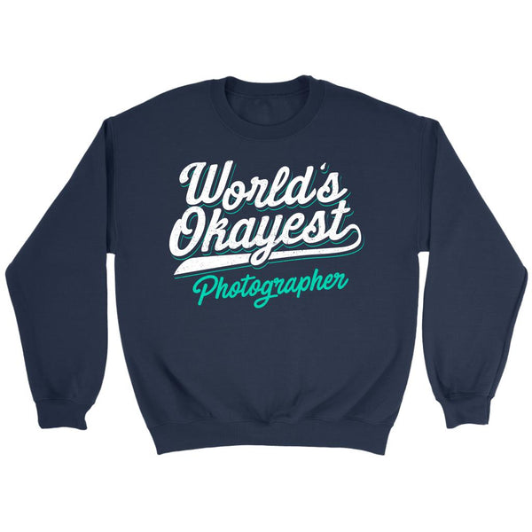 World's Okayest Photographer Awesome Cool Funny Photography Gifts Ideas Sweater-NeatFind.net