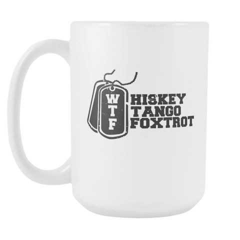 WTF Whiskey Tango Foxtrot Cool Funny Awesome Unique Patriotic USA Military Women White 15oz Coffee Mug-NeatFind.net