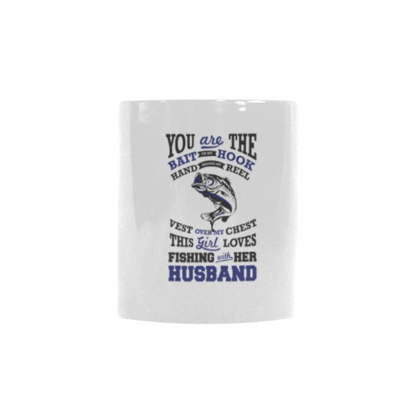 You Are The Bait On My Hook Tackle In My Box Hand Around My Reel Vest Over My Chest This Girl Loves Fishing With Her Husband Color Changing/Morphing 11oz Mug-NeatFind.net