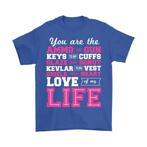 You Are The Love Of My Life Thin Blue Line Blue Lives Matter T-Shirt/Long Sleeve/Crewneck Sweatshirt/Hoodie For Men & Women-NeatFind.net