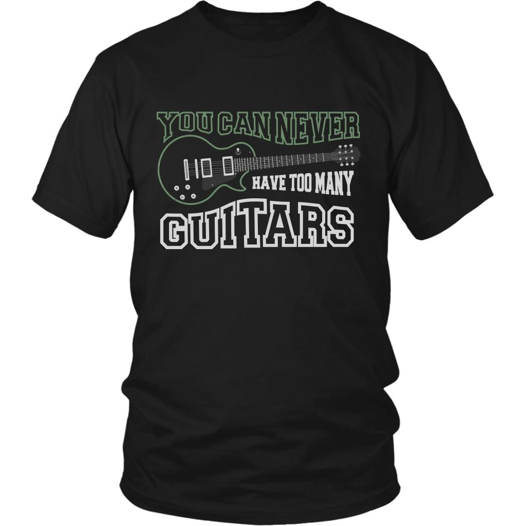You Can Never Have Too Many Guitars Cool Funny Awesome Unique Guitarist Unisex T-Shirt For Women & Men-NeatFind.net